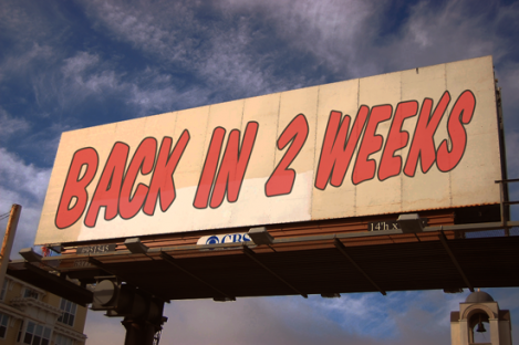 2 Weeks Off!